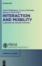 Interaction and Mobility : Language and the Body in Motion