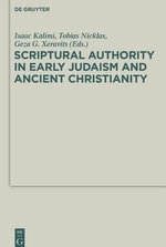 Scriptural Authority in Early Judaism and Ancient Christianity : Words of Yearning, Praise, Petition, Gratitude and...
