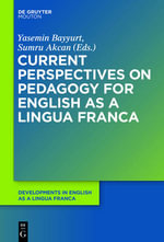 Current Perspectives on Pedagogy for English as a Lingua Franca : Developments in English as a Lingua Franca [Delf]