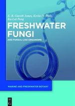 Freshwater Fungi : And Fungal-Like Organisms