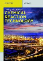 Chemical Reaction Technology : de Gruyter Textbook - Dmitry Yu Murzin