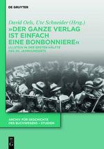 Der Ganze Verlag Ist Einfach Eine Bonbonniere : Ullstein in Der Ersten Halfte Des 20. Jahrhunderts
