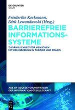 Barrierefreie Informationssysteme : Zuganglichkeit Fur Menschen Mit Behinderung in Theorie Und Praxis