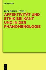 Affektivitat Und Ethik Bei Kant Und in Der Phanomenologie