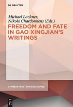 Polyphony Embodied - Freedom and Fate in Gao Xingjian S Writings