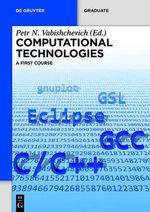 Computational Technologies : A First Course - Nadezhda M. Afanasyeva