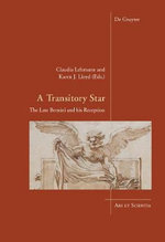 A Transitory Star : The Late Bernini and His Reception