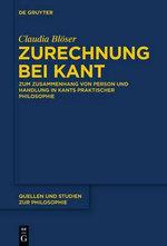 Zurechnung Bei Kant : Zum Zusammenhang Von Person Und Handlung in Kants Praktischer Philosophie - Claudia Bloser