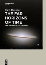 The Far Horizons of Time : Time and Mind in the Universe - H Chris Ransford