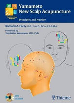 Yamamoto New Scalp Acupuncture : Principles and Practice - Richard A. Feely