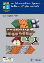 An Evidence-based Approach to Dietary Phytochemicals : THIEME PUBLISHERS - Jane Higdon