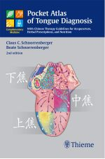 Pocket Atlas of Tongue Diagnosis : With Chinese Therapy Guidelines for Acupuncture, Herbal Prescriptions, and Nutrition - Claus C. Schnorrenberger