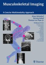 Musculoskeletal Imaging : A Concise Multimodality Approach - Klaus Bohndorf