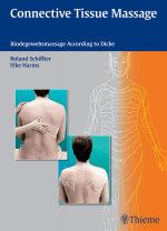 Connective Tissue Massage : Bindegewebsmassage According to Dicke - Roland Schiffter
