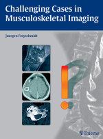 Challenging Cases in Musculoskeletal Imaging - Jrgen Freyschmidt