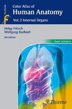 Color Atlas of Human Anatomy : Vol. 2 Internal Organs - Helga Fritsch