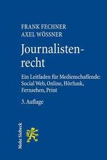 Journalistenrecht : Ein Leitfaden Fur Medienschaffende: Social Web, Online, Horfunk, Fernsehen, Print - Frank Fechner