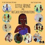 Little Afeni and the Cause for Reparations - Nora 'Inora Kamala' Wittmann
