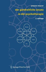 Der ganzheitliche Ansatz in der Psychotherapie : Loving and Losing a Bipolar Spouse - Yvonne Maurer