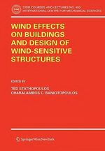 Wind Effects on Buildings and Design of Wind-Sensitive Structures : CISM International Centre for Mechanical Sciences
