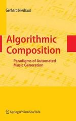 Algorithmic Composition : Paradigms of Automated Music Generation - Gerhard Nierhaus