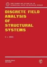 Discrete Field Analysis of Structural Systems : CISM International Centre for Mechanical Sciences - Donald L Dean