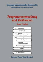 Programmentwicklung Und Verifikation : Springers Angewandte Informatik - Gerald Futschek