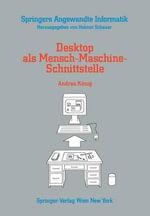 Desktop ALS Mensch-Maschine-Schnittstelle : Springers Angewandte Informatik - Andrea Kanig