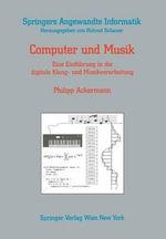 Computer Und Musik : Eine Einfa1/4hrung in Die Digitale Klang- Und Musikverarbeitung - Philipp Ackermann
