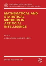 Mathematical and Statistical Methods in Artificial Intelligence : Proceedings of the ISSEK94 Workshop :  Proceedings of the ISSEK94 Workshop