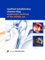 Endoscopic Anatomy of the Middle Ear :  Terminology, Aetiology, Diagnosis, Treatment - Manfred Tschabitscher