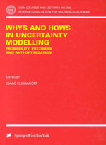 Whys and Hows in Uncertainty Modelling : Probability, Fuzziness and Anti-Optimization :  Probability, Fuzziness and Anti-Optimization