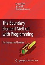 The Boundary Element Method with Programming : For Engineers and Scientists - Gernot Beer