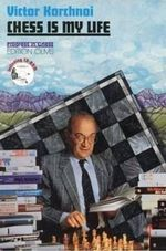 Chess is My Life : Games with Black Vol 2 - Victor Korchnoi