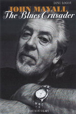 John Mayall : The Blues Crusader - Dinu Logoz