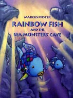 Rainbow Fish and the Sea Monster's Cave - Marcus Pfister