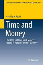 Time and Money : How Long and How Much Money Must Be Endowed for Regulating a Viable Economy - Jean-Pierre Aubin