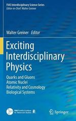 Exciting Interdisciplinary Physics : Quarks and Gluons / Atomic Nuclei / Relativity and Cosmology / Biological Systems