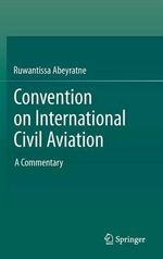 Convention on International Civil Aviation : Human Rights Proofing Legislation: Comparing the U... - Ruwantissa Abeyratne