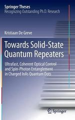Towards Solid-State Quantum Repeaters : Ultrafast, Coherent Optical Control and Spin-Photon Entanglement in Charged Inas Quantum Dots - Kristiaan De Greve
