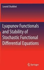 Lyapunov Functionals and Stability of Stochastic Functional Differential Equations : Partial Differential Equations - Leonid Shaikhet
