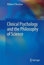 Clinical Psychology and the Philosophy of Science - William T. O'Donohue