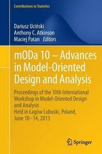 MODa 10 - Advances in Model-oriented Design and Analysis : Proceedings of the 10th International Workshop in Model-Oriented Design and Analysis Held in A