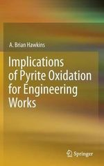 Implications of Pyrite Oxidation for Engineering Works - A. Brian Hawkins