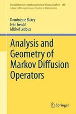 Analysis and Geometry of Markov Diffusion Operators - Dominique Bakry