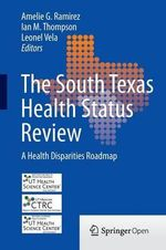 A Health Disparities Roadmap : The South Texas Health Status Review