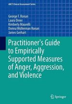 Practitioner's Guide to Empirically Supported Measures of Anger, Aggression, and Violence - George F. Ronan