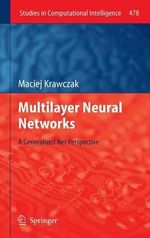 Multilayer Neural Networks : Advancing Techniques - Maciej Krawczak