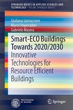 Smart-Eco Buildings Towards 2020/2030 : Innovative Technologies for Resource Efficient Buildings in the Next Future - Giuliana Iannaccone