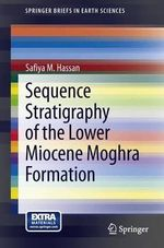 Sequence Stratigraphy of the Lower Miocene Moghra Formation : A Case Study of Extinct Organisms in Classical Pal... - Safiya M. Hassan